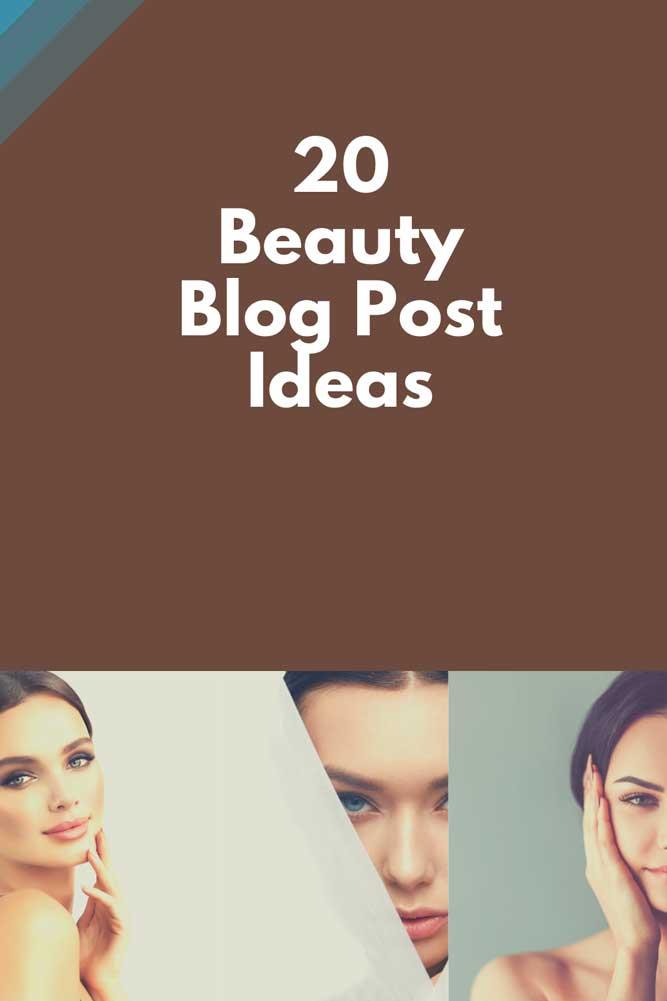 20 Beauty Blog Post Ideas Biddrup