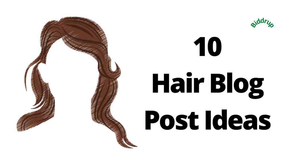 10 Hair Blog Post Ideas Biddrup.