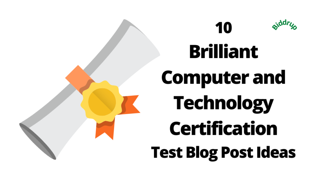 10 Brilliant Computer and Technology Certification Test Blog Post Ideas Biddrup