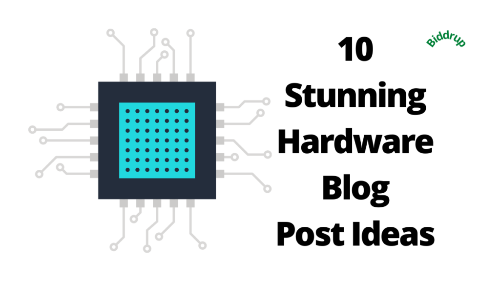 10 Stunning Hardware Blog Post Ideas Biddrup