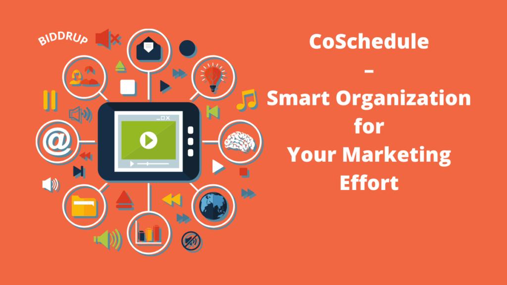 CoSchedule – Smart Organization for Your Marketing Effort