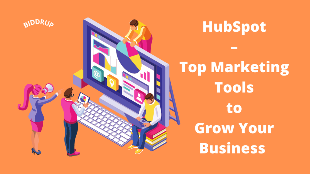 HubSpot – Top Marketing Tools to Grow Your Business