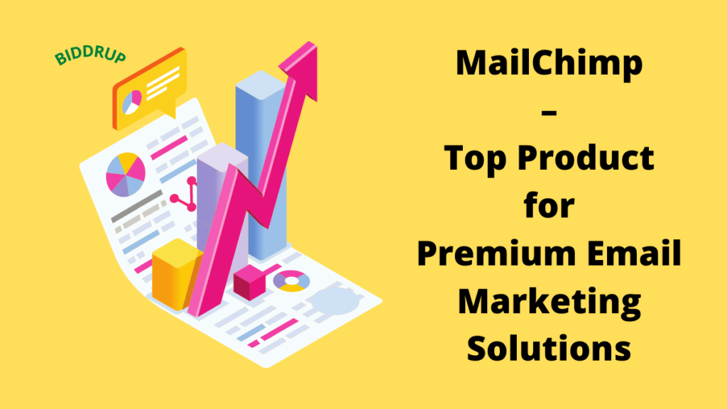 MailChimp – Top Product for Premium Email Marketing Solutions