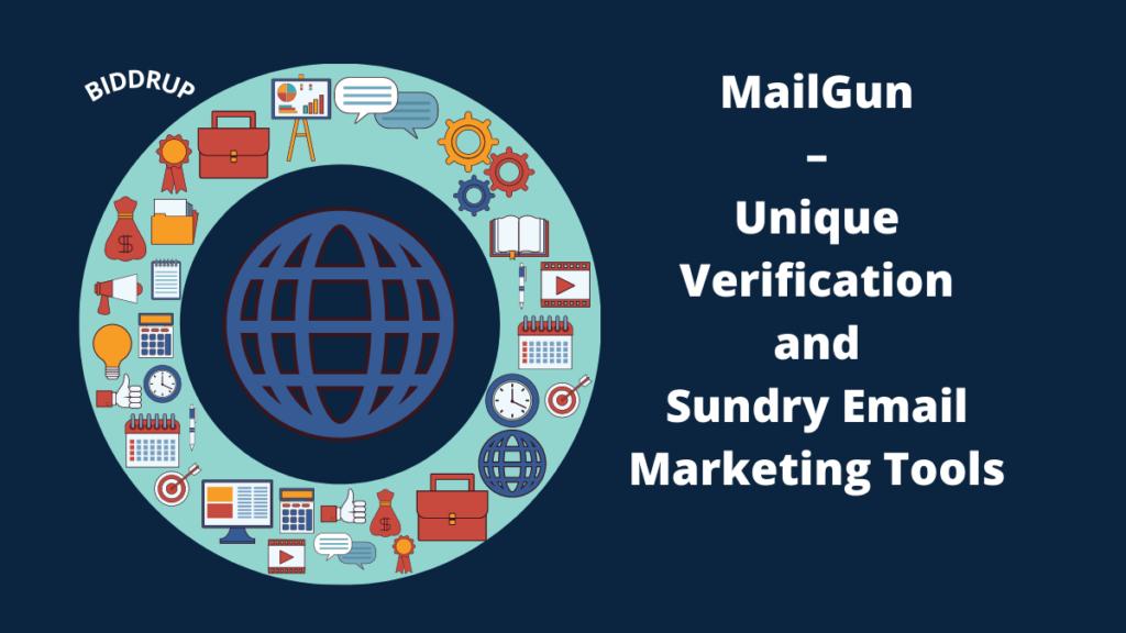 MailGun – Unique Verification and Sundry Email Marketing Tools