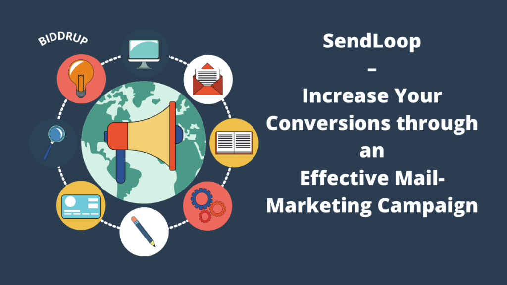 SendLoop Review – Increase Your Conversions through an Effective Mail-Marketing Campaign