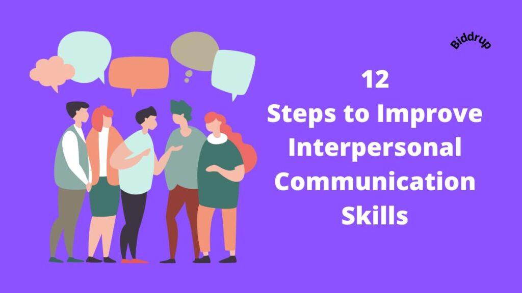 12 Steps to Improve Interpersonal Communication Skills Biddrup