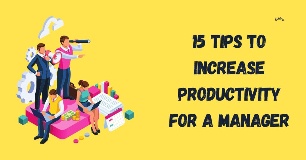 15 Tips to Increase Productivity for a Manager