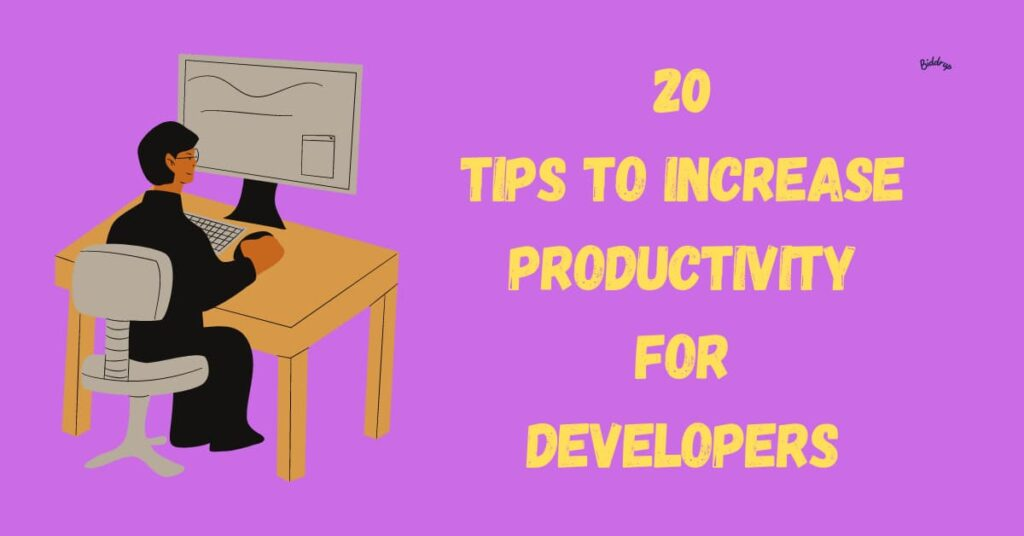 20 Tips to Increase Productivity for Developers Biddrup