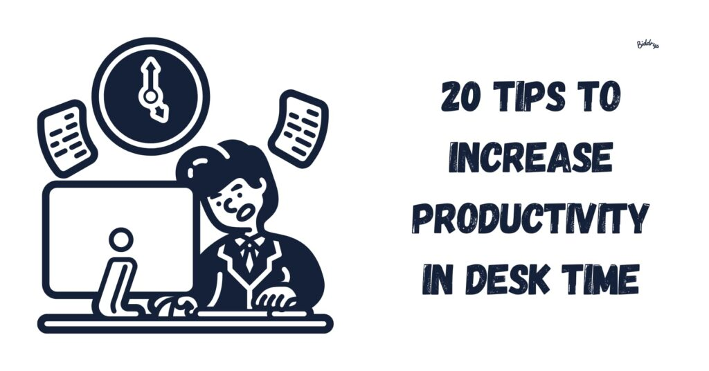 20 tips to Increase productivity in desk time Biddrup