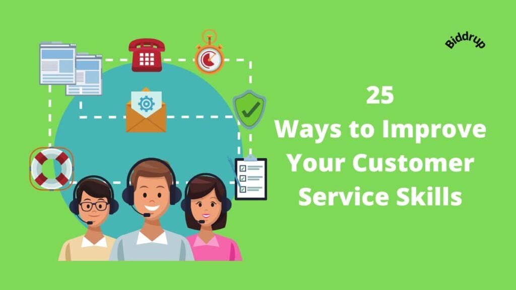 25 Ways to Improve Your Customer Service Skills Biddrup