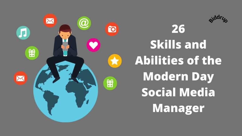 26 Skills and Abilities of the Modern Day Social Media Manager Biddrup
