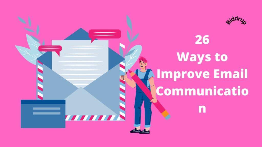 26 Ways to Improve Email Communication Biddrup