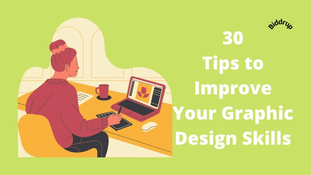 30 Tips to Improve Your Graphic Design Skills Biddrup