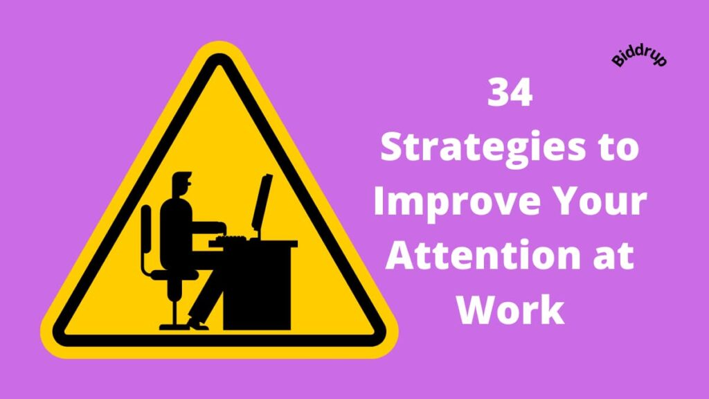 34 Strategies to Improve Your Attention at Work Biddrup