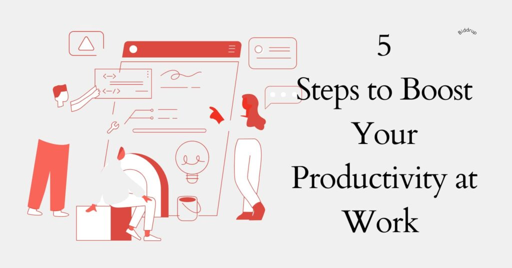 5 Steps to Boost Your Productivity at Work