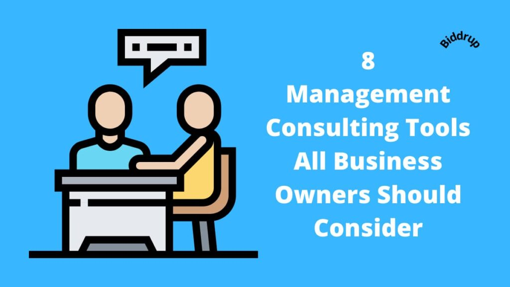 8 Management Consulting Tools All Business Owners Should Consider Biddrup