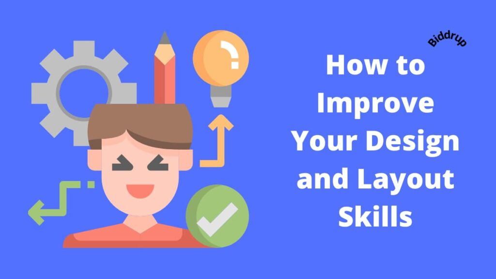 How to Improve Your Design and Layout Skills- 17 Helpful Information Biddrup