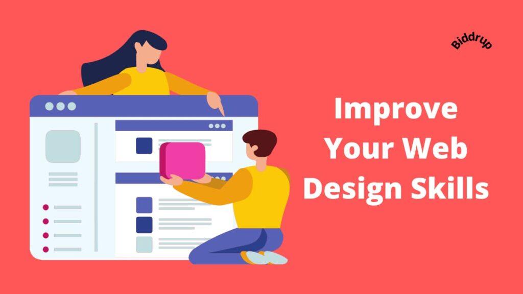 Improve Your Web Design Skills: 30 Ways You Never Knew