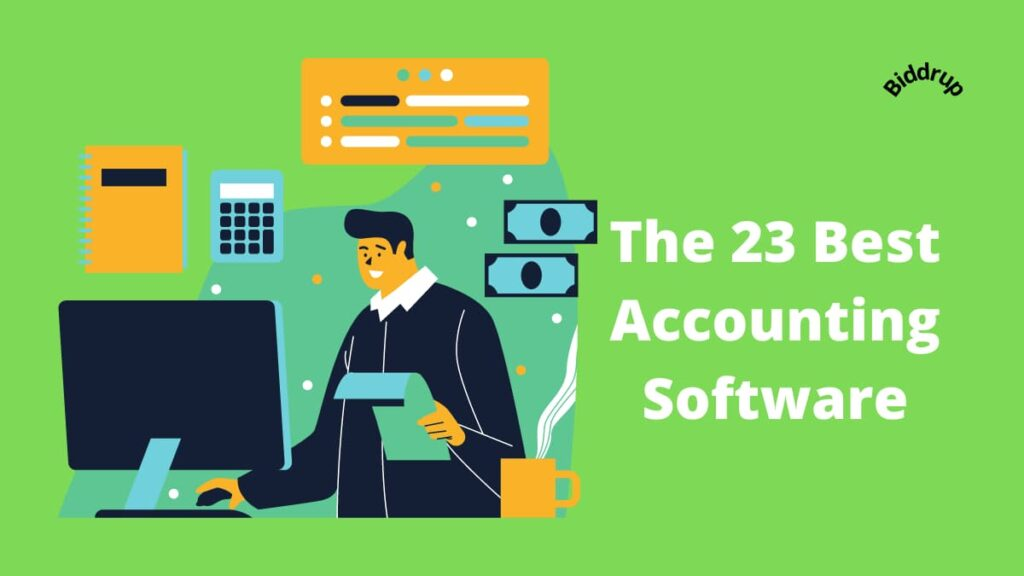 The 23Best Accounting Software- Find the Perfect One for You Biddrup